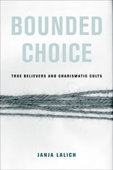 Bounded ChoiceTrue Believers and Charismatic Cults