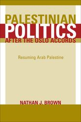 Palestinian Politics after the Oslo Accords: Resuming Arab Palestine