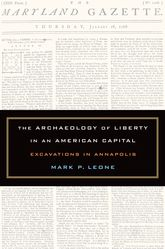 The Archaeology of Liberty in an American CapitalExcavations in Annapolis