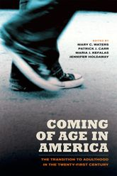 Coming of Age in America: The Transition to Adulthood in the Twenty-First Century