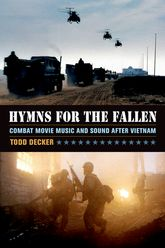 Hymns for the Fallen: Combat Movie Music and Sound after Vietnam