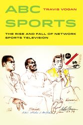 ABC SportsThe Rise and Fall of Network Sports Television